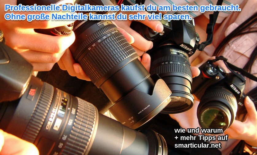 Die erste professionelle Kamera kauft man am Besten gebraucht. Hier sind vier gute Gründe