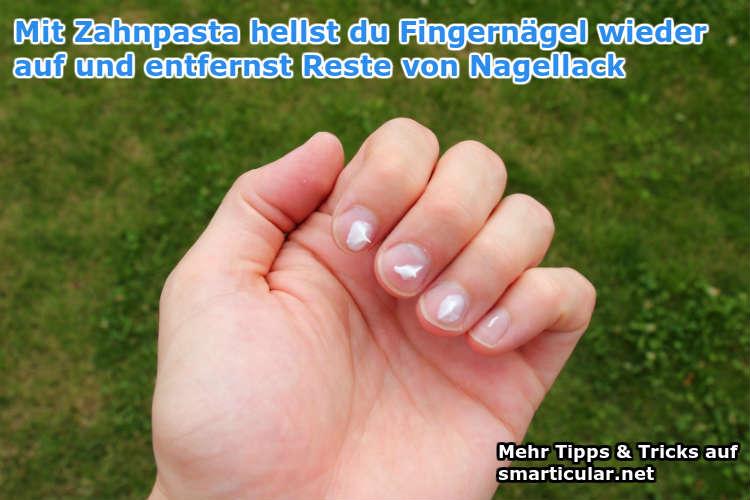 Fingernaegel aufhellen und Nagellack entfernen mit zahnpasta
