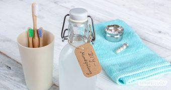 Eine selbstgemachte Mundspülung gegen Karies und Mundgeruch ist einfach herzustellen und günstig. Wir zeigen dir wie es geht.