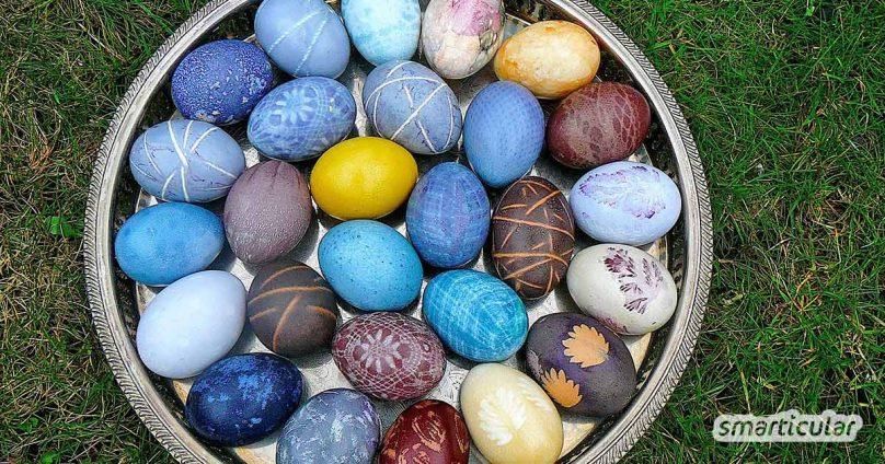 Bunte Ostereier sind schön. Aber mit diesen Tricks gibst du ihnen noch schöne Muster und machst sie einzigartig!