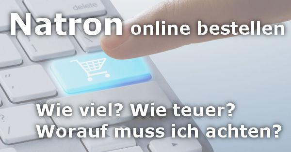 Natron online bestellen - worauf achten und was kostet es