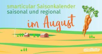 Von Butterrüben bis zur Wassermelone - im August reift wieder viel regionales, gesundes Obst & Gemüse. Das ist nicht nur lecker, sondern auch vielseitig!