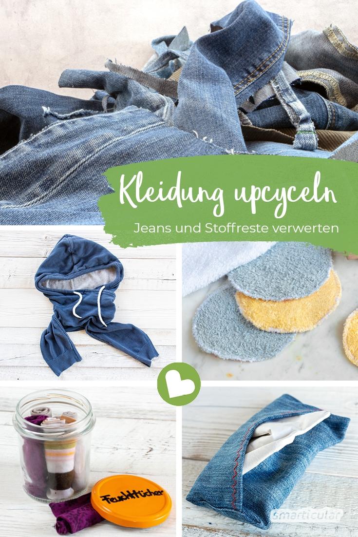 Aus Stoffresten und alter Kleidung wie Jeans und T-Shirts kannst du viele neue Dinge upcyceln - zum Beispiel Taschen, Kirschkernkissen, Kosmetikpads, Kräuterkissen und Lunchbeutel.