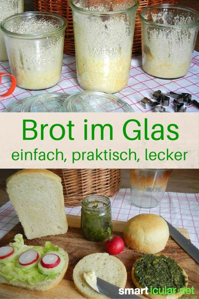 2 rezepte brot im glas zu backen haltbar immer frisch. Black Bedroom Furniture Sets. Home Design Ideas
