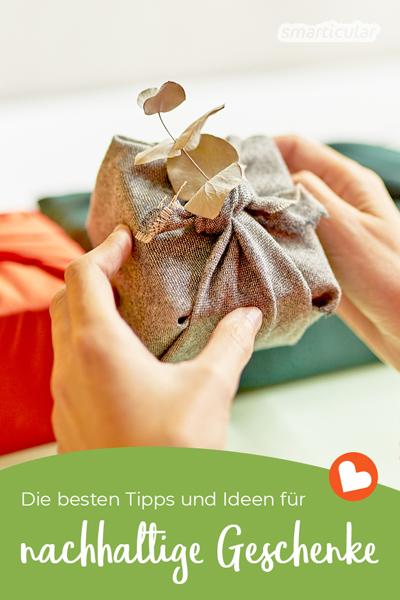 Nachhaltige Geschenke erfreuen liebe Menschen und die Umwelt. Hier findest du die besten Ideen für Selbstgemachtes, grüne Produkte und gemeinsam verbrachte Zeit.