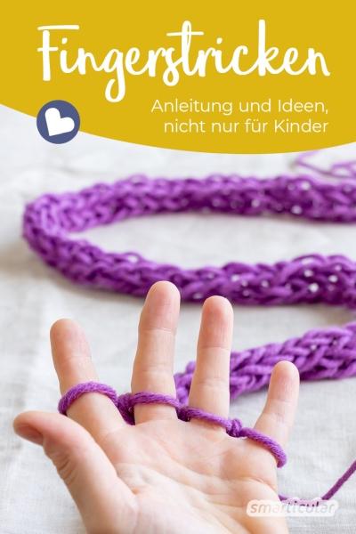 Mit dieser Anleitung lernst du das Fingerstricken - es ist kinderleicht und benötigt keine Hilfsmittel. Den Strickschlauch kannst du als Schal oder XXL-Garn für weitere Strickprojekte verwenden.