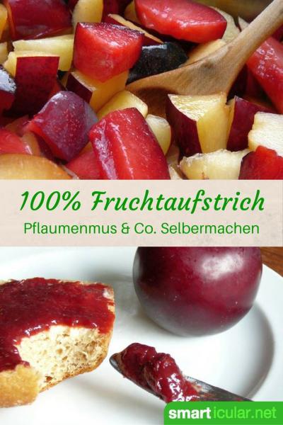Viele Früchte sind reich an Zucker, warum also noch mehr Industriezucker in süße Brotaufstriche geben? So bereitest du 100-prozentigen Fruchtaufstrich zu!
