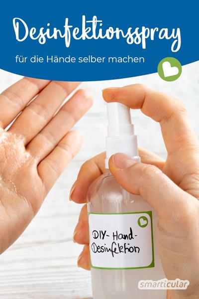 Händedesinfektionsmittel für unterwegs selber machen aus vier natürlichen Zutaten. Gut für die Umwelt und die Gesundheit.