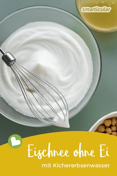 Ein Rezept mit Eischnee veganisieren geht nicht? Doch! So einfach kannst du veganen Eischnee aus Kichererbsenwasser selbst herstellen.