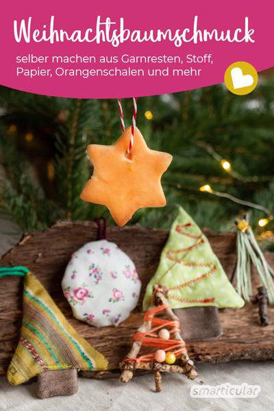 Weihnachtsbaumschmuck zu basteln, macht nicht nur Freude, sondern schafft auch Platz. Einfach nach dem Fest weiterverwenden, kompostieren oder aufessen!