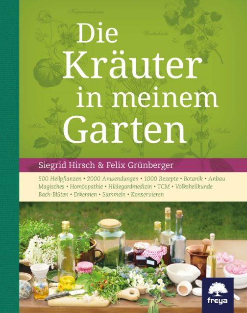Die Kräuter in meinem Garten von Siegrid Hirsch und Felix Grünberger