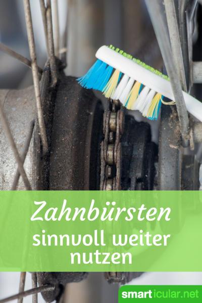 Berge an Plastikmüll entstehen allein durch den Verbrauch von Zahnbürsten. Dabei lassen sich die Bürsten auf vielfältige Weise weiterverwenden!