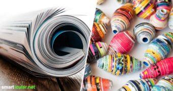 Noch einen Stapel alte Zeitschriften zu Hause? Wir zeigen dir, was du daraus noch alles herstellen kannst!