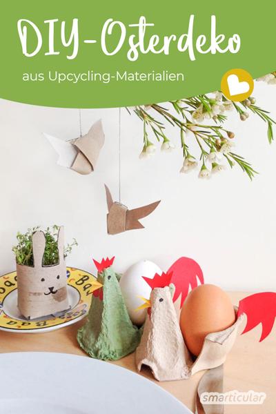 Osterdeko basteln aus Upcycling-Material: Tolle Bastelideen für Osterschmuck aus Klopapierrollen und Eierkartons.