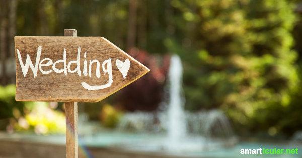 Nachhaltig heiraten - so geht´s! Hier findest du Tipps und Alternativen von der richtigen Location, über den ökologischen Brautstrauß bis zur umweltfreundlichen Hochzeitsreise.