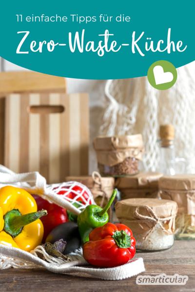 Einwegverpackungen sowie Lebensmittelreste sinnvoll nutzen oder gleich ganz vermeiden - hier findest du einfache Tipps für die Zero-Waste-Küche.