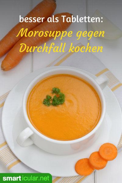 Morosuppe Hilft Gegen Durchfall Bei Erwachsenen Kindern Und Hunden