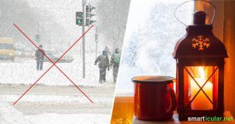 Wer den Winter gesund und gut gelaunt überstehen will, muss nicht ins Warme reisen. Auch zuhause kannst du dir ganz einfach einen schönen Winter machen.