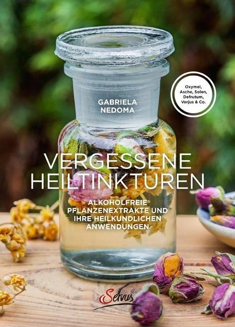 Vergessene Heiltinkturen: Alkoholfreie Pflanzenextrakte und ihre heilkundlichen Anwendungen.