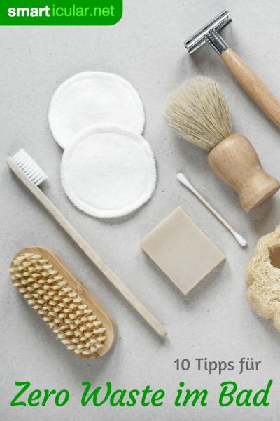 Das Badezimmer birgt viele Möglichkeiten, unnötigen Müll zu vermeiden. Mit diesen 10 Tricks kommst du dem Zero-Waste-Bad näher!