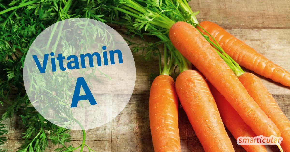 Here you can find out which foods contain a lot of vitamin A and what it is necessary for in the body.