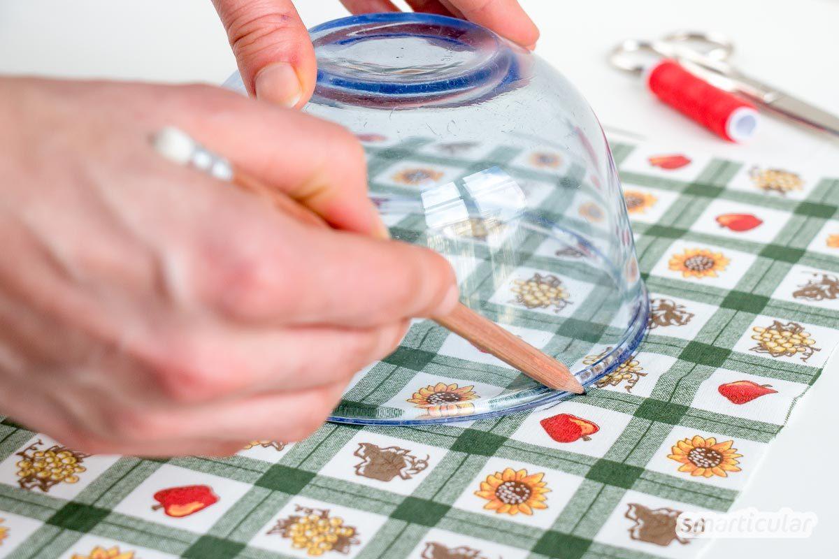 Waschbare Abdeckhauben als nachhaltige Alternative zu Frischhaltefolie selber nähen - mit Schritt-für-Schritt-Anleitung und Tipps fürs Stoffrecycling.