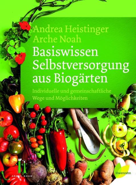 Basiswissen Selbstversorgung aus Biogärten - Individuelle und gemeinschaftliche Wege und Möglichkeiten
