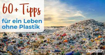 Plastik im Alltag zu vermeiden ist leicht - Diese Alternativen ohne Plastik schonen die Umwelt, sind gut für die Gesundheit und sparen Geld.