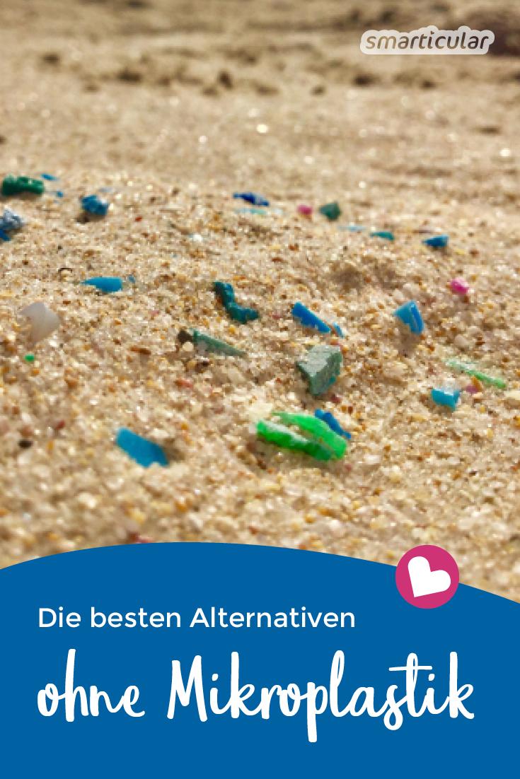 Mikroplastik versteckt sich in vielen Produkten, die wir jeden Tag verwenden. Mit diesen Alternativen vermeidest du die bedenklichen Inhaltsstoffe.