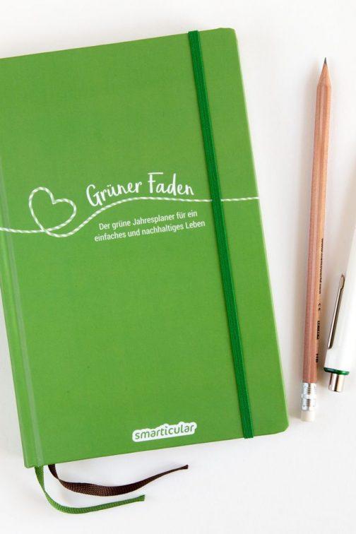 Grüner Faden - Der Lebensplaner für ein einfaches und nachhaltiges Leben vom Ideenportal smarticular.net