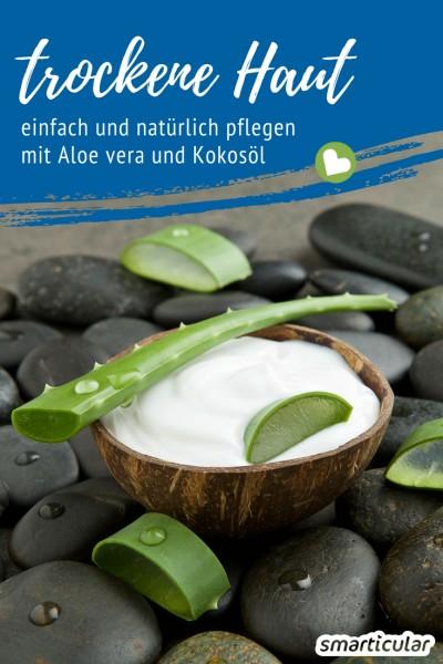 Trockene Haut wird am besten mit gut verträglichen Naturprodukten versorgt, um sie nicht zusätzlich zu belasten. Aloe vera und Kokosöl sind dafür eine optimale Kombination.