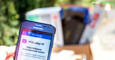 MÜLLweg! App hilft im Kampf gegen wilde Müllablage.