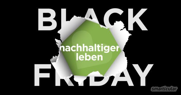 statt black friday 9 inspirierende wege aus dem massenkonsum. Black Bedroom Furniture Sets. Home Design Ideas