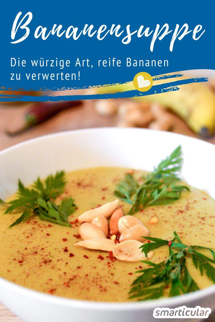 Schon wieder zu viele reife Bananen in der Obstschale? Alternativ zum Smoothie kannst du die süßen Früchte auch in Form einer würzigen Bananensuppe verwerten.