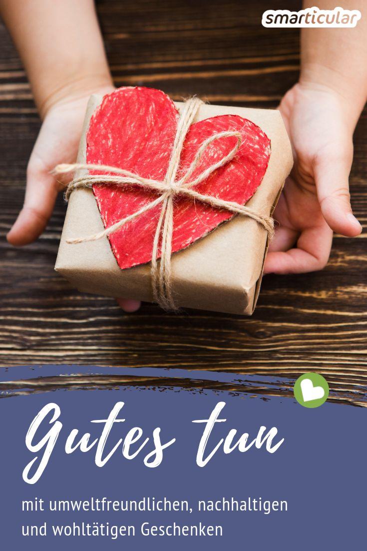 Ungewöhnliche Geschenke, die Gutes bewirken - Schenken mit Herz