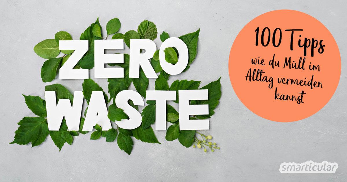 Müll und Abfall vermeiden im Alltag: Herausforderung angenommen! Mit diesen Tipps gelingt Zero Waste im Alltag, ohne alles auf den Kopf stellen zu müssen.