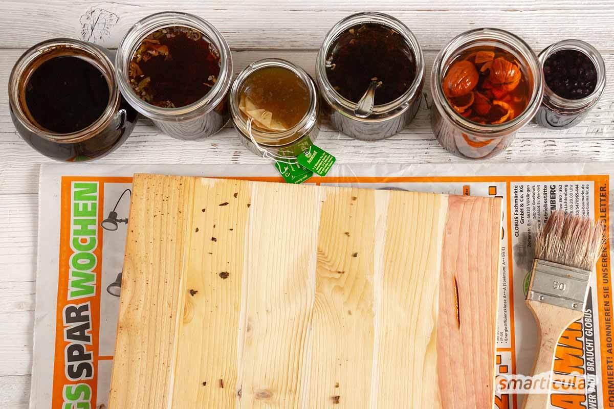 Bevorzugt Holzoptik antik: Lasur und Beize mit Tee, Kaffee, Natron selber machen FA83