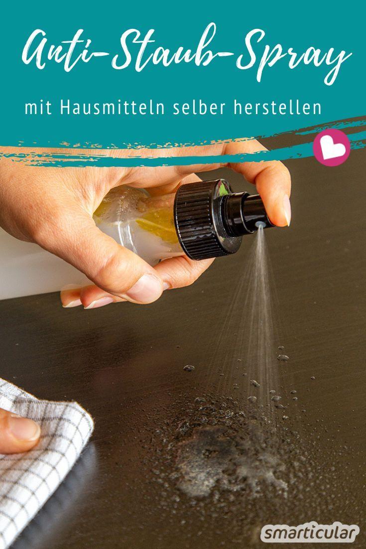 Ein Anti-Staub-Spray kannst du einfach selber machen aus natürlichen Hausmitteln. Es hilft, Staub in der Wohnung vorzubeugen, und pflegt glatte Oberflächen.