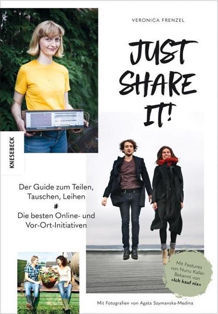 Just share it! - Der Guide zum Teilen, Tauschen, Leihen. Die besten Online- und Vor-Ort-Initiativen