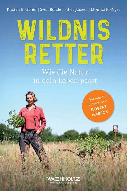 Wildnisretter - Wie die Natur in dein Leben passt.