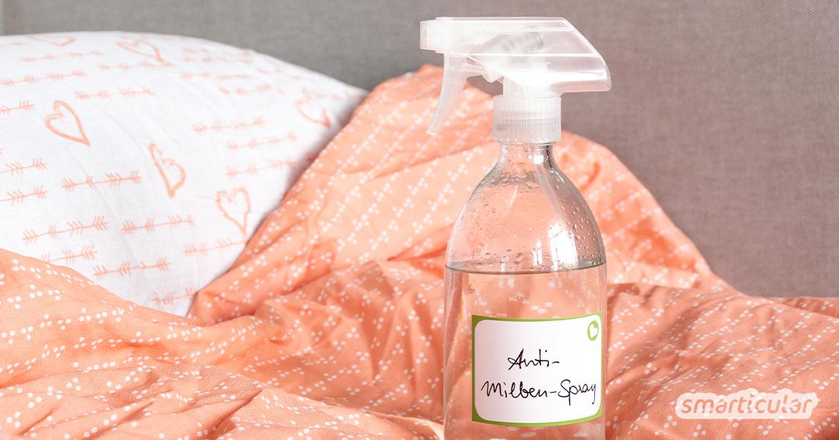 Anti-Milben-Spray kannst du leicht selbst herstellen. Die enthaltenen ätherischen Öle bekämpfen Milbenbefall nachhaltig und umweltfreundlich.