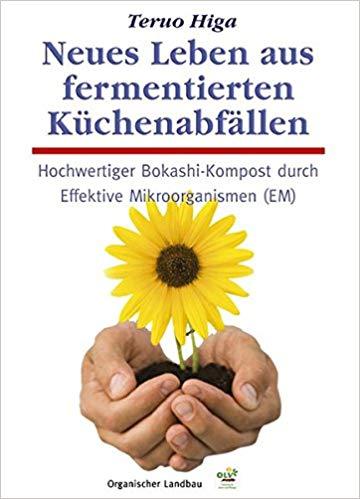 Neues Leben aus fermentierten Küchenabfällen. Hochwertiger Bokashi-Kompost durch Effektive Mikroorganismen (EM).