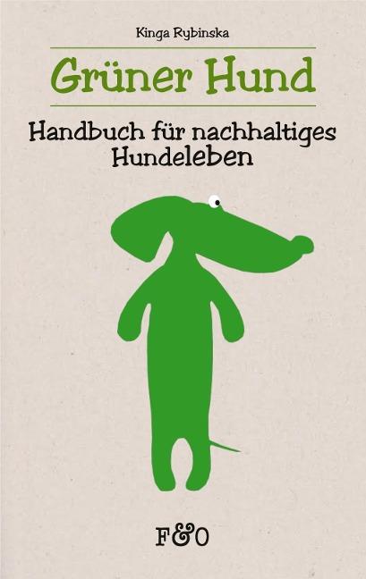 Grüner Hund. Handbuch für nachhaltiges Hundeleben