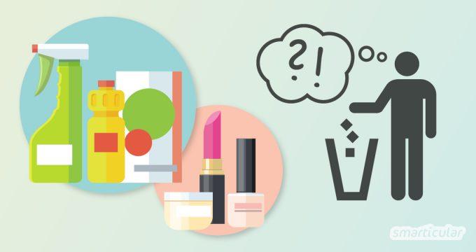 Wohin mit Kosmetik und Reinigungsmitteln mit bedenklichen Inhaltsstoffen, wenn du sie nicht mehr verwenden möchtest? So entsorgst du Drogerieprodukte richtig - der Umwelt zuliebe!