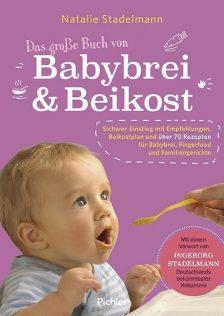 Sicherer Einstieg mit Empfehlungen, Beikostplan und über 70 Rezepten für Babybrei, Fingerfood...