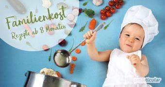 Schon vor dem ersten Geburtstag kann dein Baby am Familienessen teilhaben. Mit diesen Kombifutter-Rezepten für Familien mit Baby ab 8 Monaten klappt's!