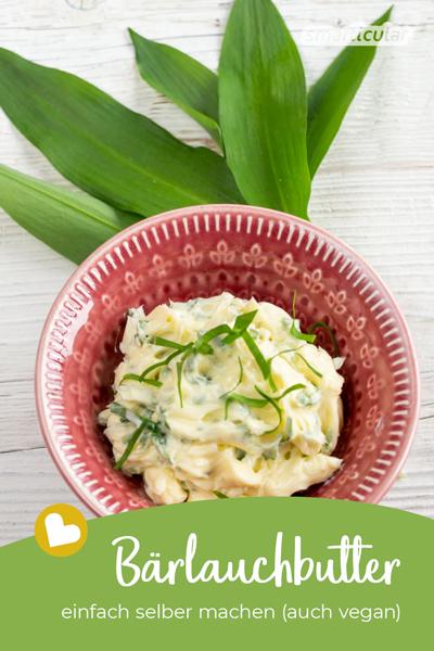 Bärlauch ist ein wahres Superfood und sollte viel öfter auf dem Speiseplan stehen! Mit selbst gemachter Bärlauchbutter lässt sich das gesunde Kraut als Brotaufstrich genießen.