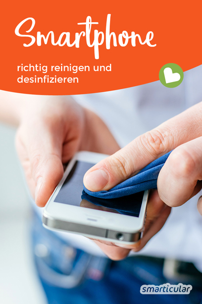 Smartphones sind wahre Brutstätten für Keime. Mit diesen Tipps lässt sich das Handy reinigen und desinfizieren, um dich und andere vor krankmachenden Erregern zu schützen.