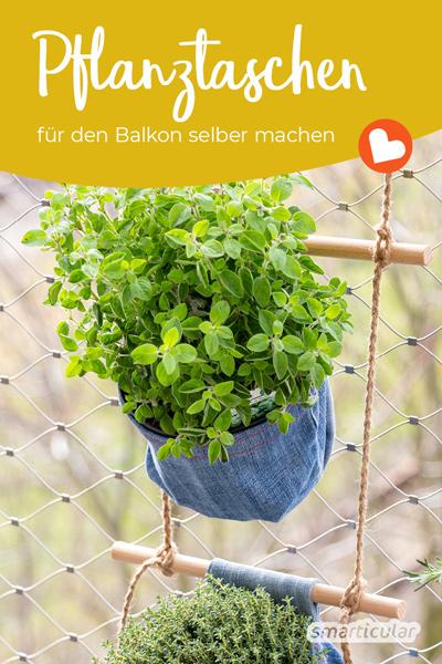 Mit Pflanztaschen kannst du deinen Balkon wunderbar vertikal bepflanzen. Sie lassen sich aus alten Jeans und wenigen weiteren Materialien selber machen.
