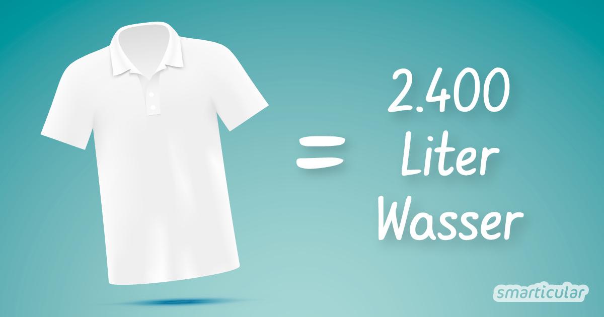 Virtuelles Wasser zu sparen, hilft der Umwelt und den Menschen weltweit. So einfach reduzierst du deinen Wasserfußabdruck!